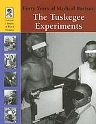 The Tuskegee experiments : forty years of medical racism