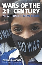 Wars of the 21st century : new threats, new fears