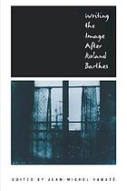 Writing the image after Roland Barthes
