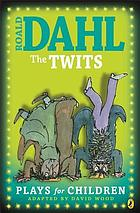 Roald Dahl's The Twits, plays for children