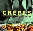Crêpes : sweet & savory recipes for the home cook