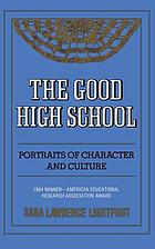 The good high school : portraits of character and culture
