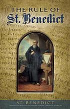 The rule of Saint Benedict : in Latin and English
