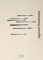 Gegen Kandinsky = Against Kandinsky