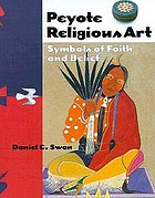 Peyote religious art : symbols of faith and belief