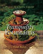 Tranquility fountains : projects for a serene lifestyle