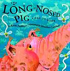 The long-nosed pig : a pop-up book