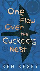 One flew over the cuckoo's nest : a novel
