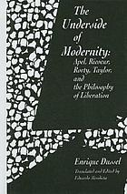 The underside of modernity : Apel, Ricoeur, Rorty, Taylor, and the philosophy of liberation