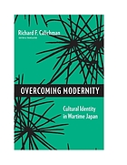 Overcoming modernity : cultural identity in wartime Japan
