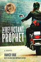 The reluctant prophet : a novel