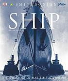 Ship : the epic story of maritime adventure