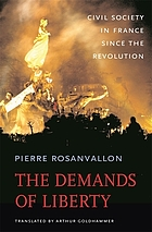 The demands of liberty : civil society in France since the Revolution