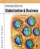 Introduction to globalization and business : relationships and responsibilities