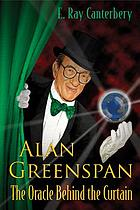 Alan Greenspan the oracle behind the curtain