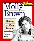 Molly Brown : sharing her good fortune