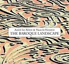 The Baroque landscape : André Le Nôtre & Vaux le Vicomte