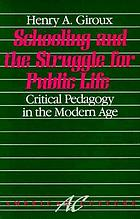 Schooling and the struggle for public life : critical pedagogy in the modern age