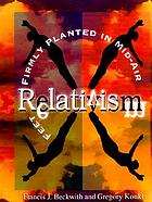 Relativism : feet firmly planted in mid-air