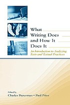What writing does and how it does it : an introduction to analyzing texts and textual practices
