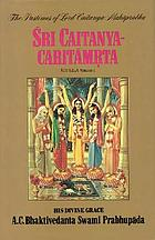 Śrī Caitanya-caritāmṛta of Kṛṣṇadāsa Kavirāja Gosvāmī ; with the original Bengali text, Roman transliteration, synonyms, translation and elaborate purports