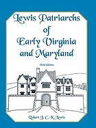 Lewis patriarchs of early Virginia and Maryland : with some arms and origins