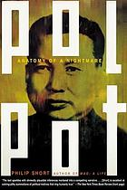 Pol Pot : anatomy of a nightmare