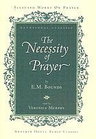 The necessity of prayer devotional classics