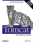 Tomcat : the definitive guide ; [vital information for Tomcat programmers & administrators ; Tomcat 6.0]
