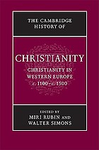 Christianity in Western Europe c. 1100-c. 1500The Cambridge history of Christianity