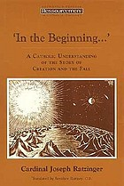 In the beginning-- : a Catholic understanding of the story of Creation and the fall