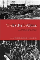 The battle for China : essays on the military history of the Sino-Japanese War of 1937-1945