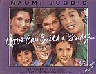 Naomi Judd's Love can build a bridge