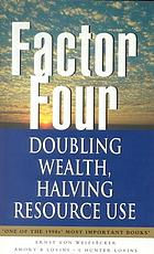 Factor four : doubling wealth, halving resource use : the new report to the Club of Rome