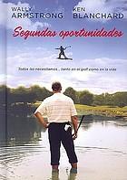 Segundas oportunidades : todos las necesitamos-- tanto en el golf como en la vida