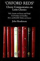 """Oxford Reds"" : classic commentaries on Latin classics : R.G Austin on Cicero and Virgil, C.J. Fordyce on Catullus, R.G. and R.G.M. Nisbet on Cicero"