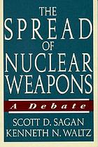 The spread of nuclear weapons : a debate