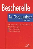 La Conjugaison pour tous : Dictionnaire de 12 000 verbes