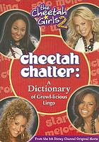 Cheetah chatter : a dictionary of growl-licious lingo