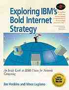 Exploring IBM's bold Internet strategy