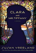 Clara and Mr. Tiffany : a novel