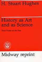 History as art and as science; twin vistas on the pastHistory as art and as science