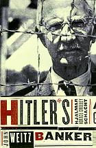 Hitler's banker : Hjalmar Horace Greeley Schacht