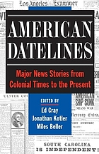 American datelines : major news stories from colonial times to the present