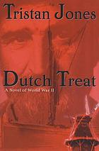 Dutch treat : a novel of World War II