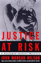 Justice at risk : a Benjamin Justice mystery