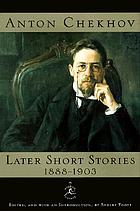 Anton Chekhov : later short stories, 1888-1903