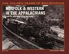 Norfolk & Western in the Appalachians : from the Blue Ridge to the Big Sandy