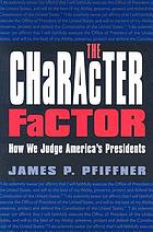 The character factor how we judge America's presidents
