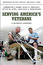 Serving America's veterans : a reference handbook